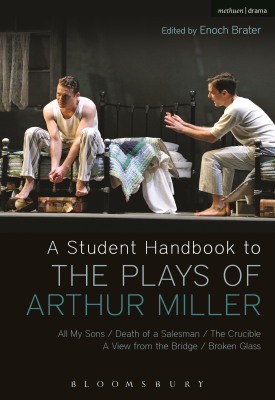 A Student Handbook to the Plays of Arthur Miller | Alan Ackerman | Bloomsbury