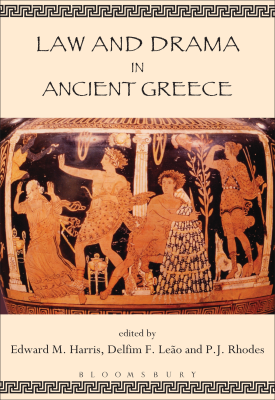 Law and Drama in Ancient Greece | Edward M. Harris | Bloomsbury