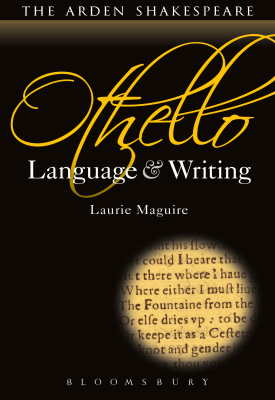 Othello: Language and Writing | Laurie Maguire | Bloomsbury