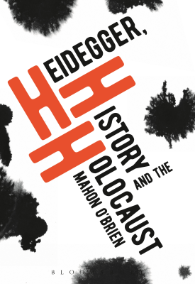 Heidegger, History and the Holocaust | Mahon O'Brian | Bloomsbury