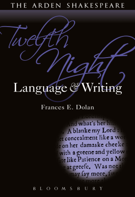 Twelfth Night: Language and Writing | Frances E. Dolan | Bloomsbury