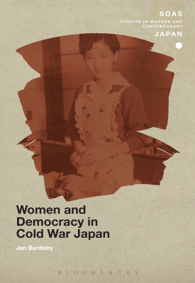 Women and Democracy in Cold War Japan | Jan Bardsley | Bloomsbury