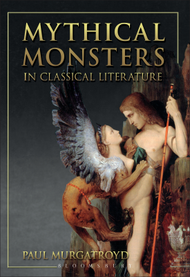 Mythical Monsters in Classical Literature | Paul Murgatroyd | Bloomsbury