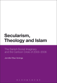 Secularism, Theology and Islam The Danish Social Imaginary and the Cartoon Crisis of 2005–2006