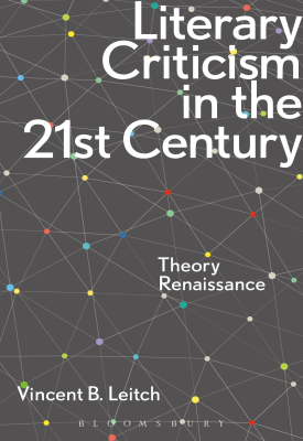 Literary Criticism in the 21st Century - Theory Renaissance | Vincent B. Leitch | Bloomsbury