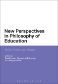 New Perspectives in Philosophy of Education Ethics, Politics and Religion