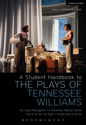 A Student Handbook to the Plays of Tennessee Williams | Stephen Bottoms, Philip Kolin, Michael Hooper | Bloomsbury
