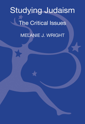 Studying Judaism - The Critical Issues | Melanie J. Wright | Bloomsbury