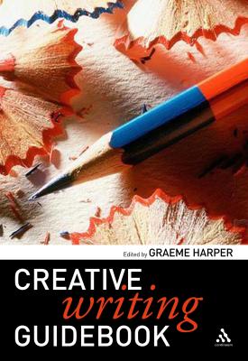 Creative Writing Guidebook   Graeme Harper   Bloomsbury