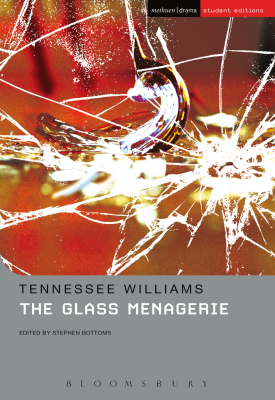 The Glass Menagerie | Tennessee Williams Editor(s): Stephen Bottoms | Bloomsbury