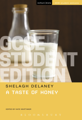 A Taste of Honey GCSE Student Edition | Shelagh Delaney | Bloomsbury