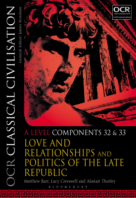 OCR Classical Civilisation A Level Components 32 and 33 | Matthew Barr, Lucy Cresswell, Alastair Thorley | Bloomsbury