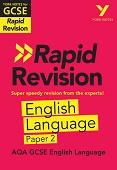 York Notes for AQA GCSE (9-1) Rapid Revision: AQA English Language Paper 2