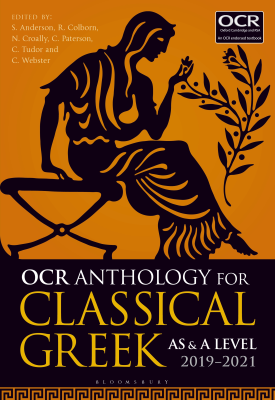 OCR Anthology for Classical Greek AS and A Level: 2019–21 | Stephen Anderson, Claire Webster, Rob Colborn | Bloomsbury