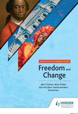 Hodder Education Caribbean History: Freedom and Change | John Gilmore, Beryl Allen, Dian McCallum | Hodder