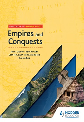 Hodder Education Caribbean History: Empires and Conquests | John Gilmore, Beryl Allen, Dian McCallum | Hodder