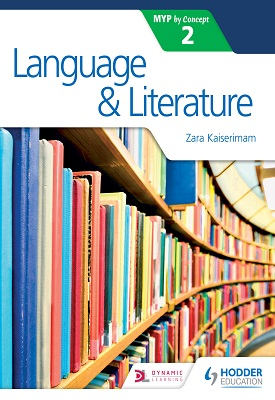 Language and Literature for the IB MYP 2 | Zara Kaiserimam | Hodder