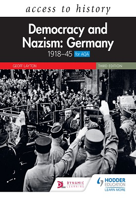 Access to History: Democracy and Nazism: Germany 1918–45 for AQA Third Edition | Geoff Layton | Hodder