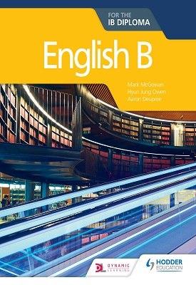 English B for the IB Diploma | Hyun Jung Owen,Mark McGowan,  Aaron Deupree | Hodder