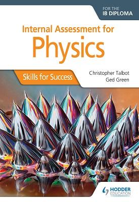 Internal Assessment Physics for the IB Diploma: Skills for Success | Christopher Talbot | Hodder