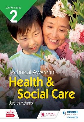 CACHE Level 2 Technical Award in Health and Social Care   Judith Adams   Hodder