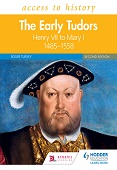 Access to History: The Early Tudors: Henry VII to Mary I, 1485–1558 Second Edition