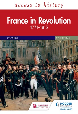 Access to History: France in Revolution 1774–1815 Sixth Edition | Dylan Rees, Duncan Townson | Hodder