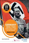 Engaging with AQA GCSE (9–1) History: Germany, 1890–1945: Democracy and dictatorship Period study