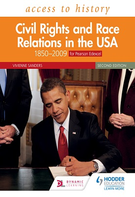 Access to History: Civil Rights and Race Relations in the USA 1850–2009 for Pearson Edexcel Second Edition   Vivienne Sanders   Hodder