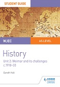 WJEC AS-level History Student Guide Unit 2: Weimar and its challenges c.1918-1933