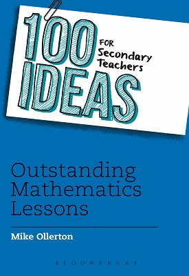 100 Ideas for Secondary Teachers: Outstanding Mathematics Lessons | Mike Ollerton | Bloomsbury