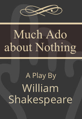 Much Ado About Nothing | William Shakespeare | Public Domain