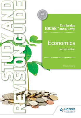 Cambridge IGCSE & O Level Economics Study & Revision Guide - 2nd edition | Hoang, Paul | Hodder