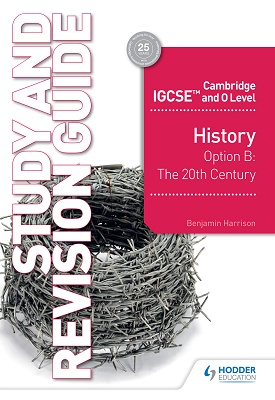 Cambridge IGCSE and O Level History Option B: the 20th Century Study and Revision Guide | Harrison, Benjamin | Hodder