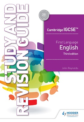 Cambridge IGCSE - First Language English Study & Revision Guide - 3rd Edition | Reynolds, John | Hodder