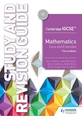 Cambridge IGCSE Mathematics Core and Extended Study and Revision Guide - 3rd edition | Jeskins, John;Matthews, Jean;Handbury, Mike;Wilde, Eddie | Hodder