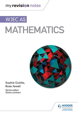 My Revision Notes: WJEC AS Mathematics | Goldie, Sophie;Jewell, Rose | Hodder