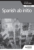 Spanish ab initio for the IB Diploma Grammar and Skills - Workbook
