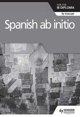 Spanish ab initio for the IB Diploma Grammar and Skills - Workbook | Voegelin, Monia;Bagwe, Kasturi | Hodder