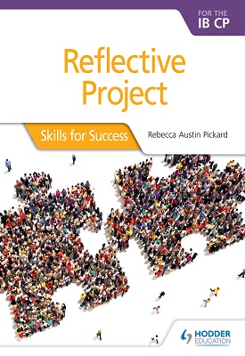 Reflective Project for the IB CP | Pickard, Rebecca Austin | Hodder