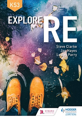 Explore RE for Key Stage 3 | Clarke, Steve;Parry, Lesley;Hayes, Jan | Hodder