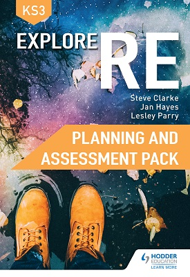Explore RE for Key Stage 3 - Planning and Assessment Pack | Clarke, Steve;Parry, Lesley;Hayes, Jan | Hodder