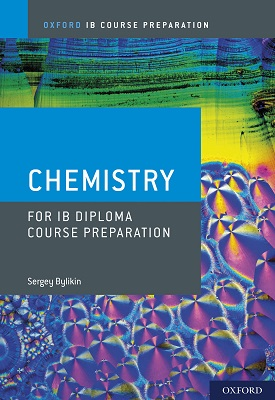 Oxford IB Course Preparation: Chemistry for IB Diploma Course Preparation | Sergey Bylikin | Oxford University Press