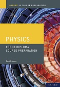 Oxford IB Course Preparation: Physics for IB Diploma Course Preparation