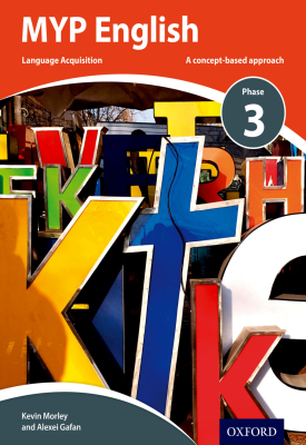 MYP English Language Acquisition Phase 3 | Kevin Morley, Alexei Gafan | Oxford University Press