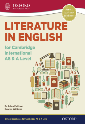 Literature in English for Cambridge International AS & A Level | Julian Pattison, Duncan Williams | Oxford University Press
