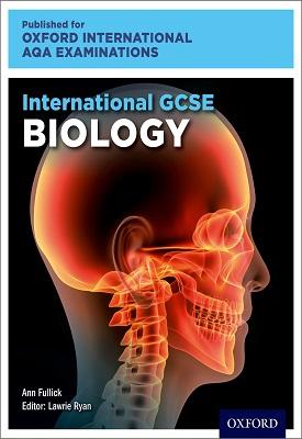 Oxford International AQA Examinations: International GCSE Biology | Lawrie Ryan | Oxford University Press