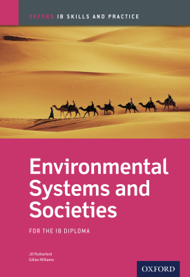 Oxford IB Skills and Practice: Environmental Systems and Societies for the IB Diploma | Jill Rutherford, Gillian Williams | Oxford University Press