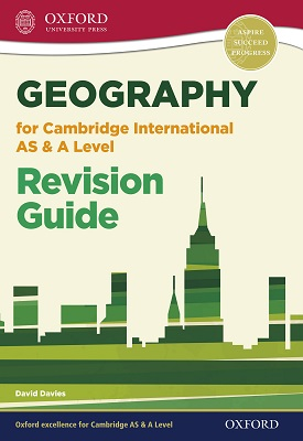 Geography for Cambridge International AS & A Level Revision Guide | David Davies | Oxford University Press