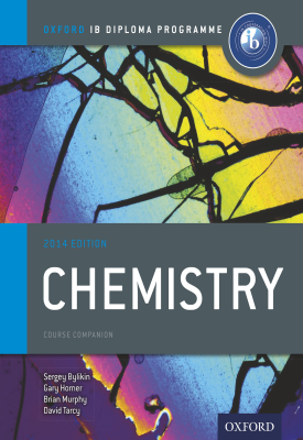 Oxford IB Diploma Programme: Chemistry Course Companion | Brian Murphy, Gary Horner, David Tarcy, Sergey Bylikin | Oxford University Press